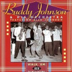 Buddy Johnson Walk'em The Decca Sessions