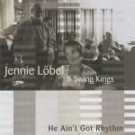 Jennie Löbel & Swing Kings He Ain't Got Rhythm