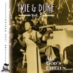 Ivie & Duke - All God's Chillun...