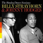 The Stanley Dance Sessions: Billy Strayhorn & Johnny Hodges
