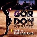 Gordon Webster Live In Philadelphia