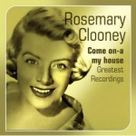 DJ Chrisbe's Song of the Week #68: Rosemary Clooney - Come On-A My House