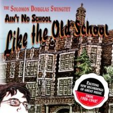 Best of 2011: Ain't No School Like The Old School by Solomon Douglas Swingtet   Shuffle Projects